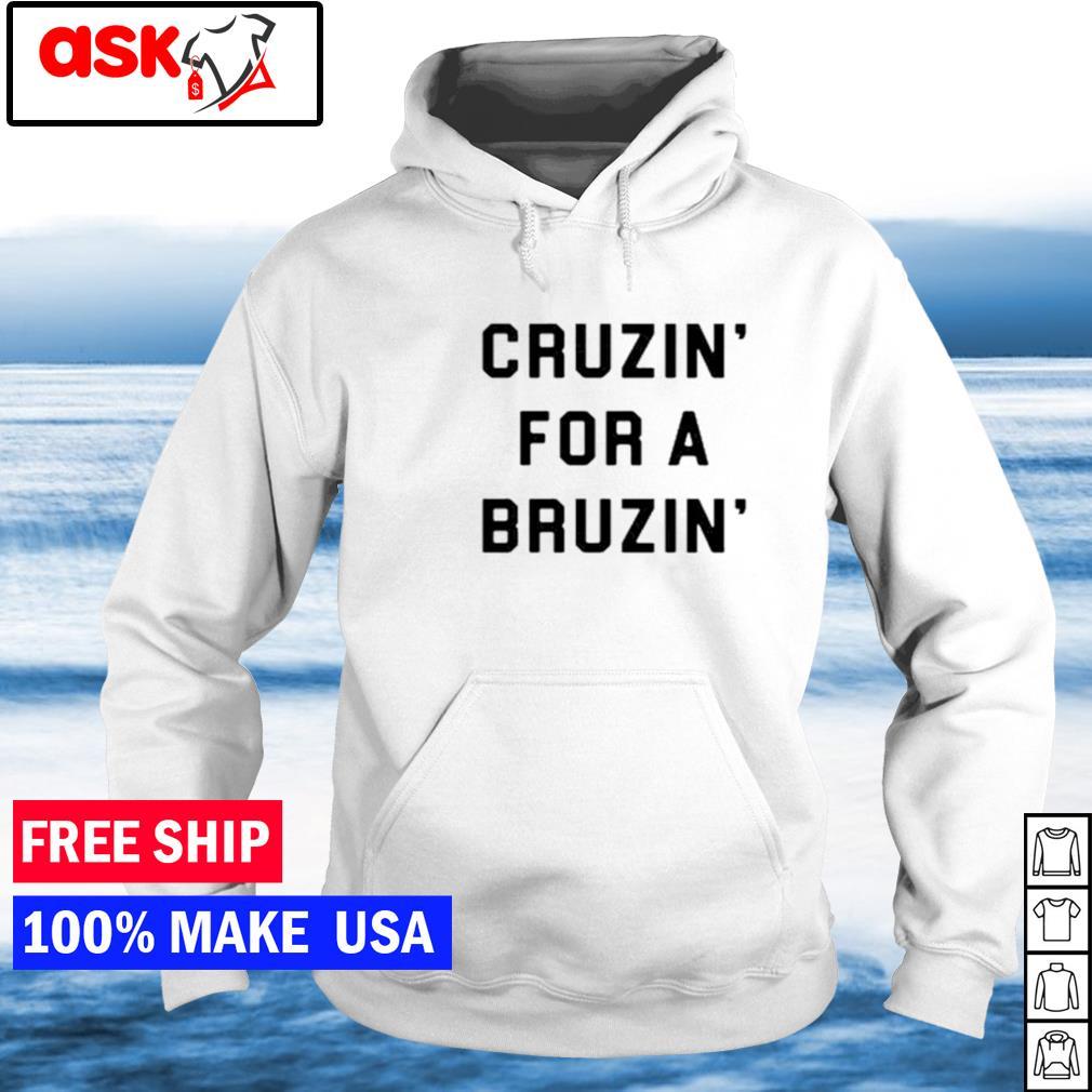 Cruzin' for a bruzin' s hoodie