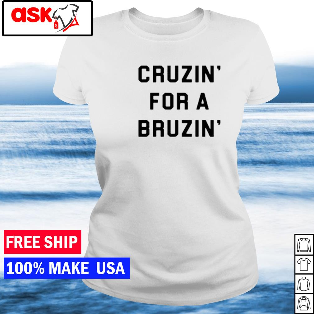 Cruzin' for a bruzin' s ladies tee
