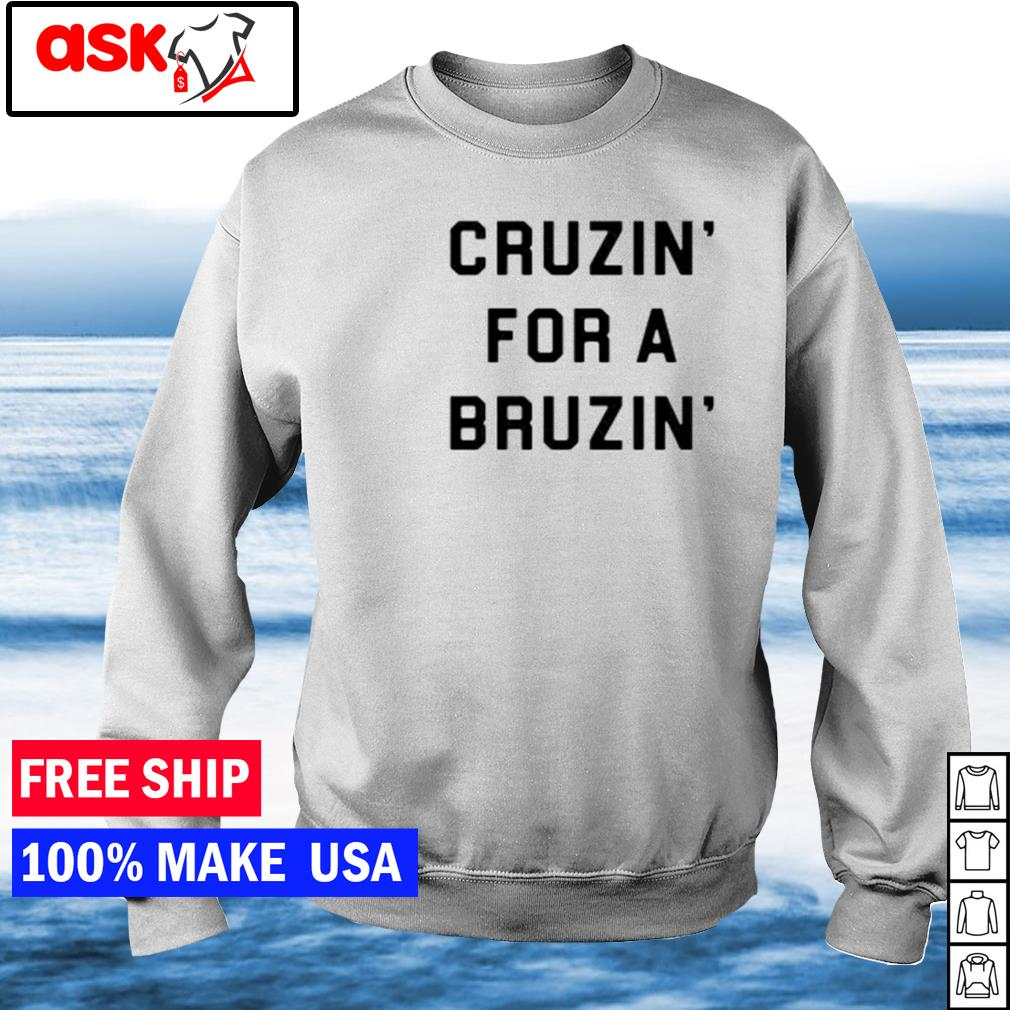 Cruzin' for a bruzin' s sweater