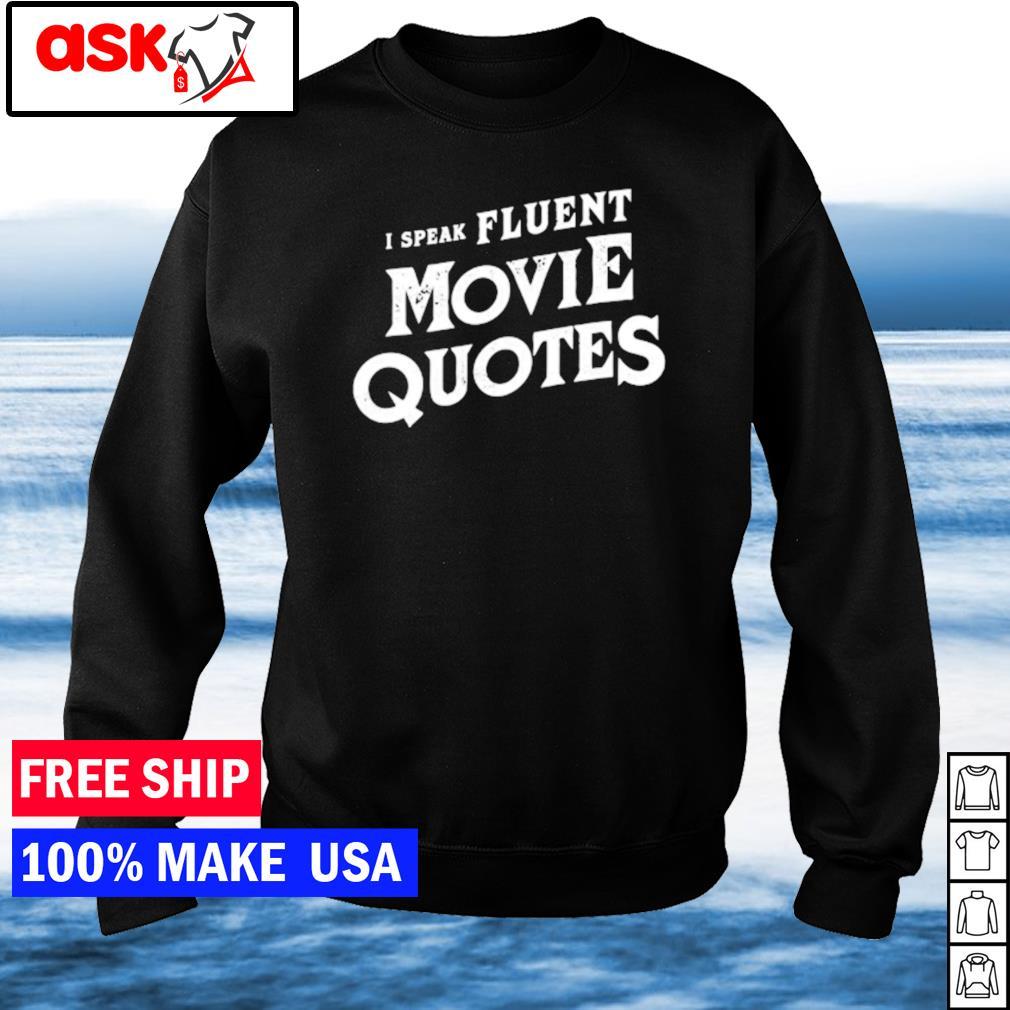 I speak fluent movie quotes s sweater