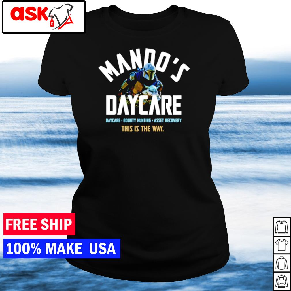 Mando's daycare bounty hunting asset recovery this is the way s ladies tee
