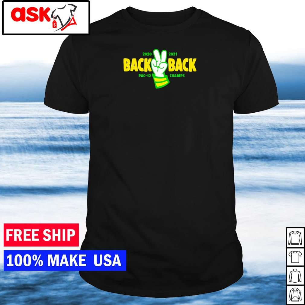 2020 2021 back to back PAC-12 champs shirt