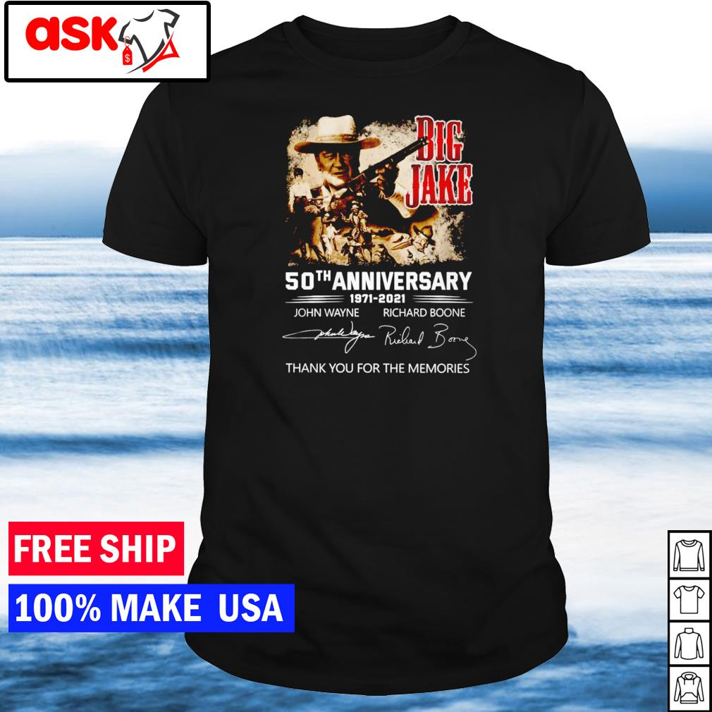 Big Jake 50th anniversary 1971-2021 thank you for the memories signature shirt