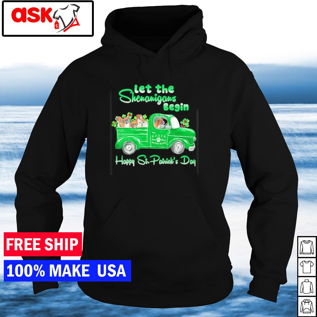 Boxer let the shenanigans begin happy St Patrick's Day s hoodie