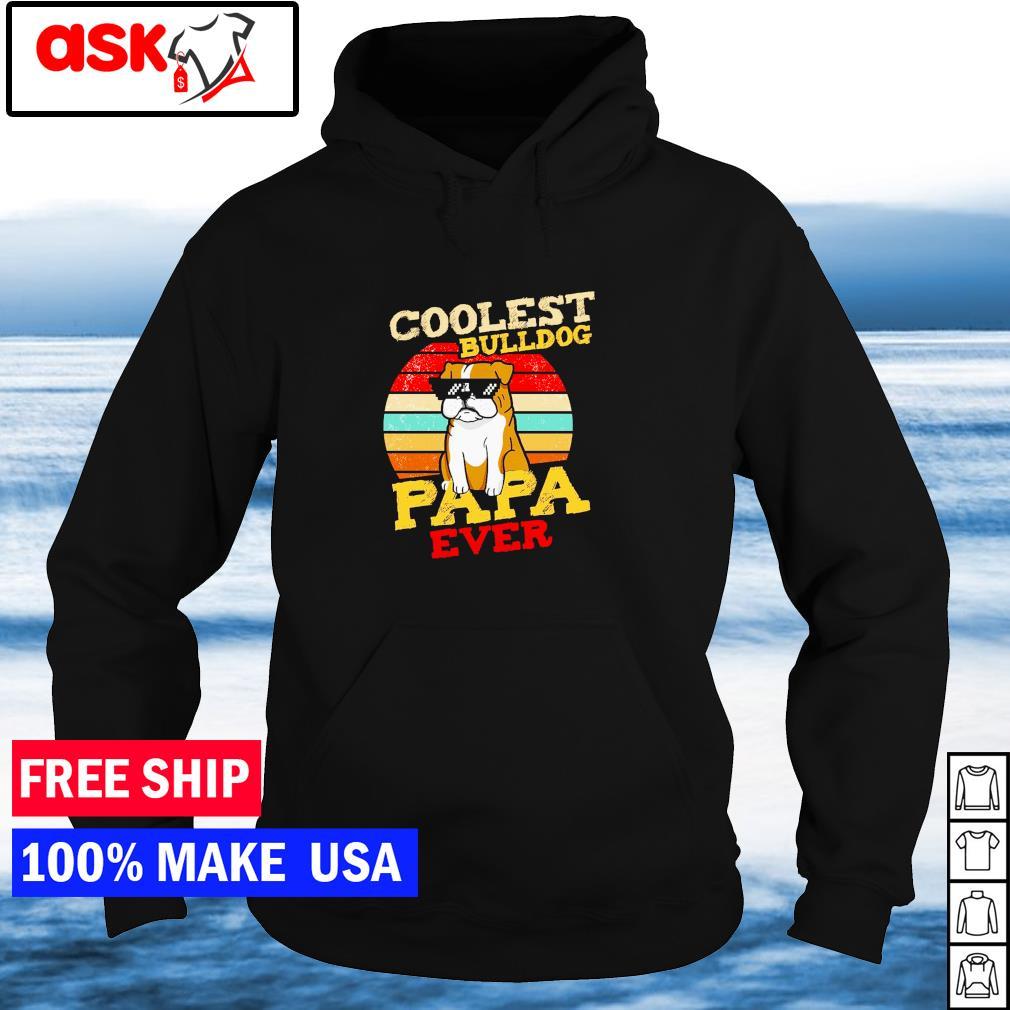 Coolest Bulldog papa ever vintage s hoodie