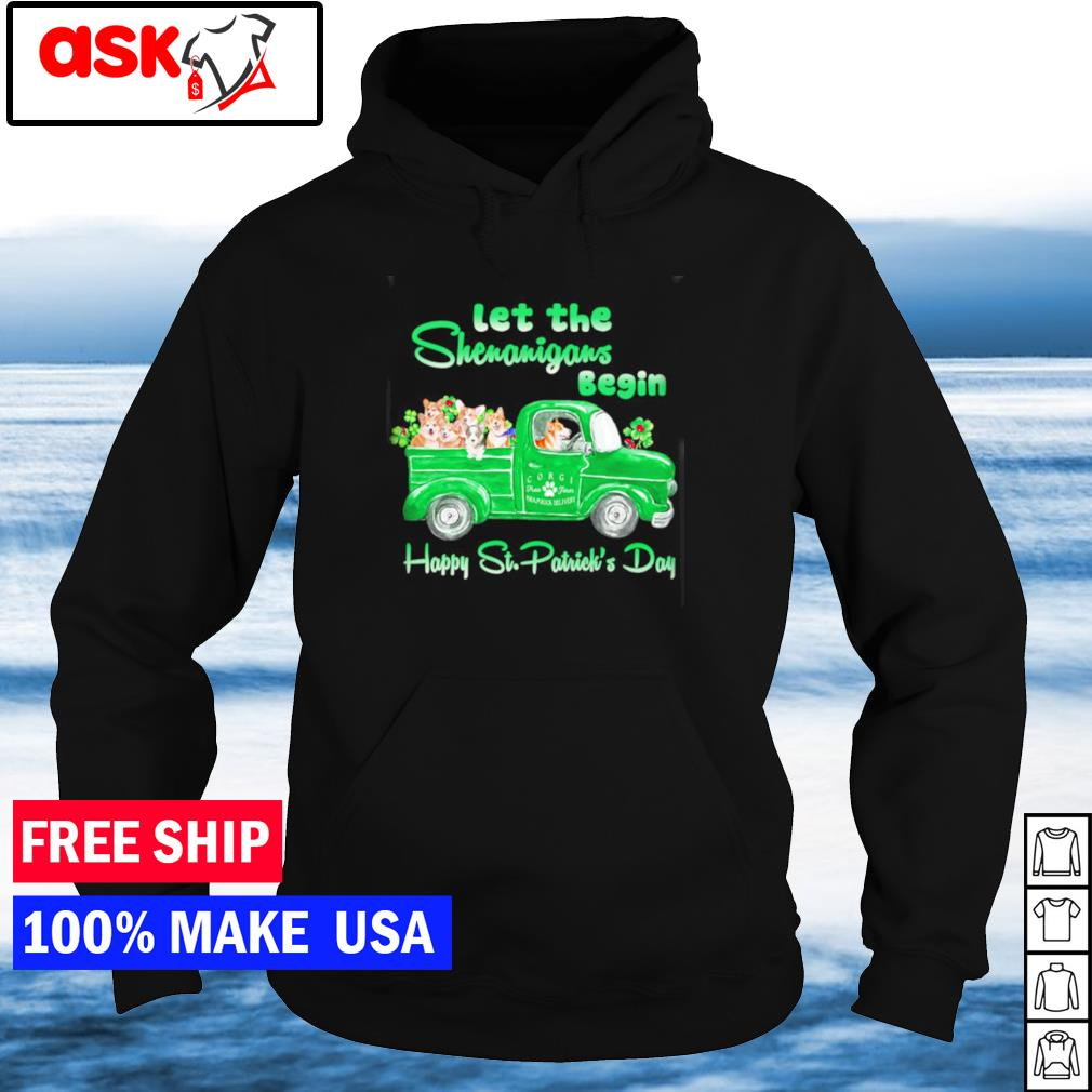 Corgi let the shenanigans begin happy St Patrick's Day s hoodie