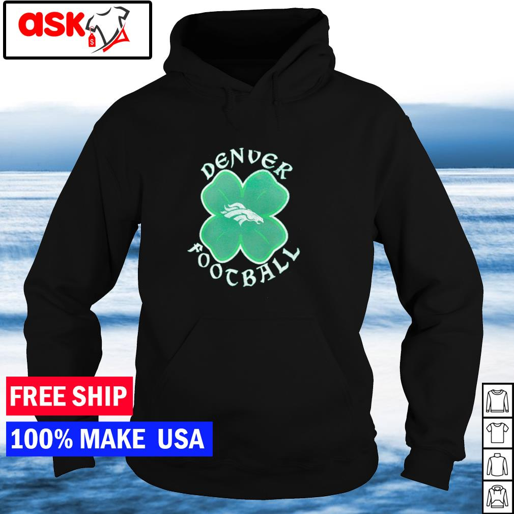 Dever Broncos Football happy St Patrick's Day NFL s hoodie
