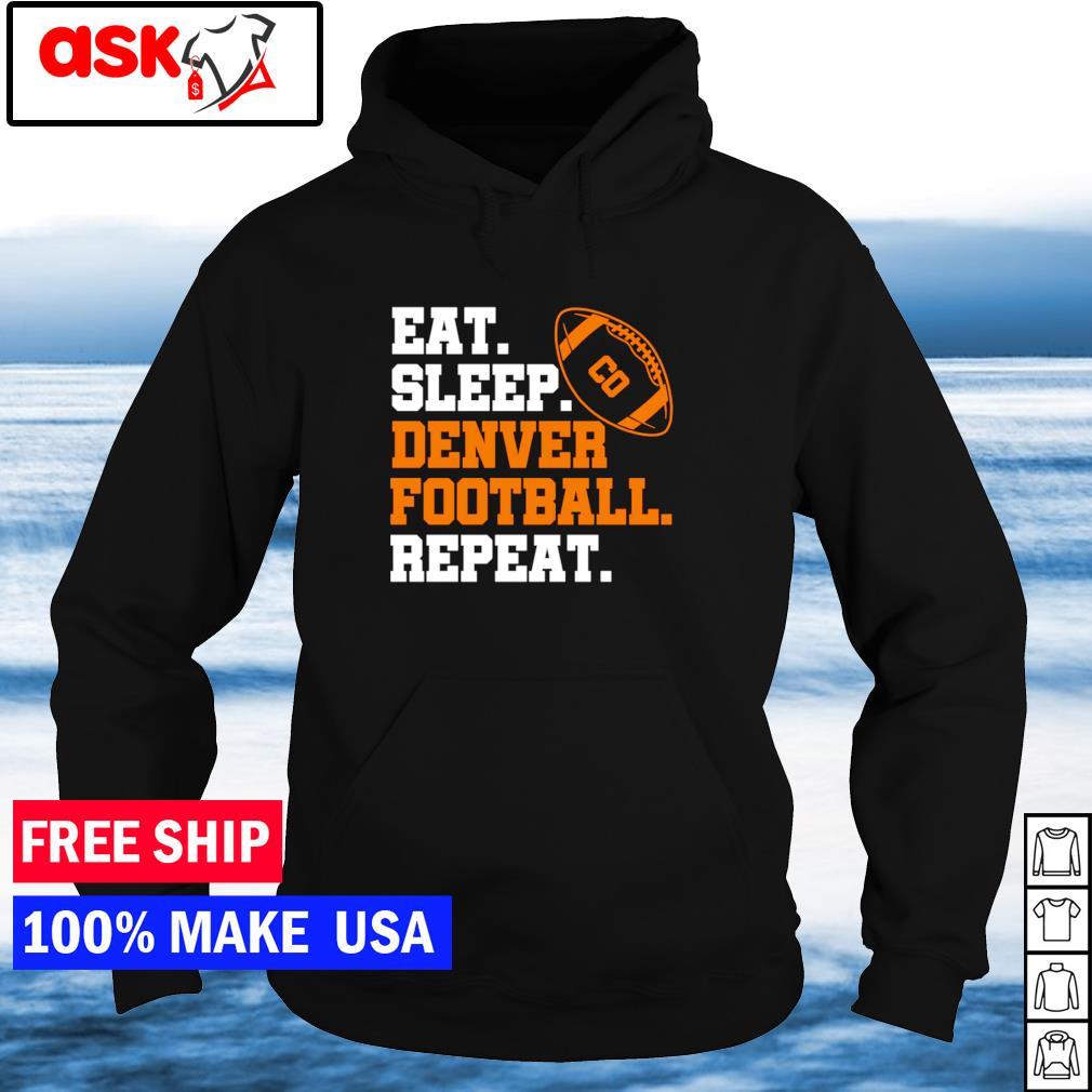 Eat sleep Denver Broncos football repeat s hoodie