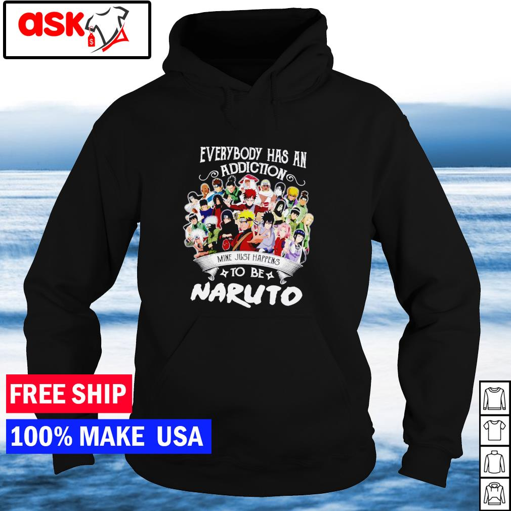 Everybody has an addiction mine just happens to be Naruto s hoodie
