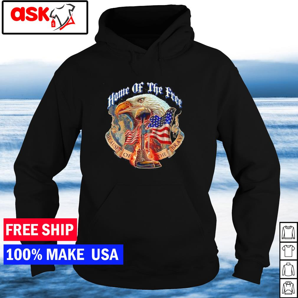 Home of the free because of the brave American soldier Flag s hoodie