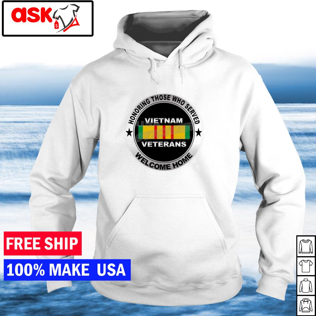Honoring those who served Vietnam Veterans welcome home s hoodie