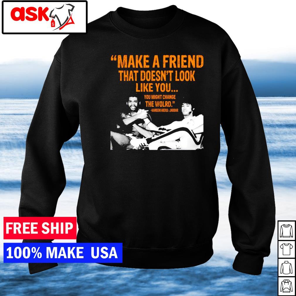 Kareem Abdul-Jabbar make a friend that doesn't look like you sweater