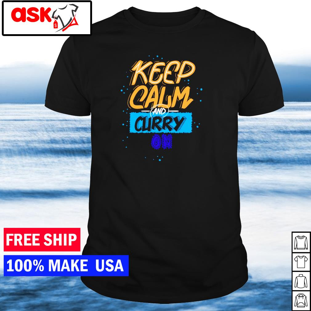 Keep calm and Stephen Curry on shirt
