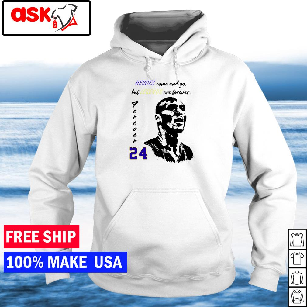 Kobe Bryant heroes come and go but legends are forever 24 s hoodie