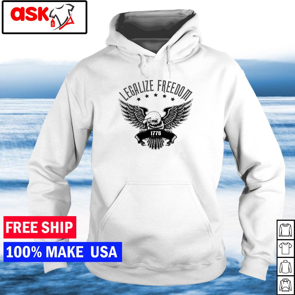 Legalize Freedom 1776 American Eagle s hoodie
