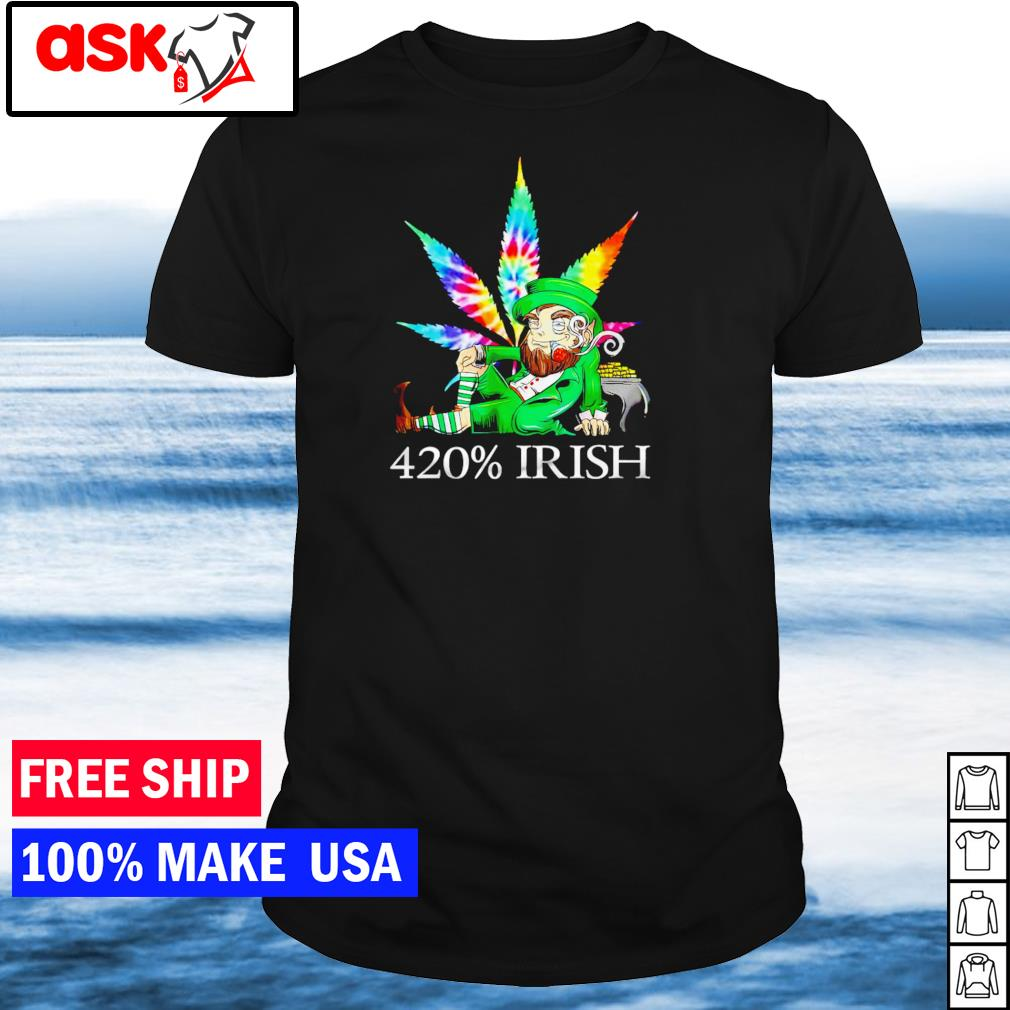 Leprechaun smoking weed 420% Irish happy St Patrick's Day shirt