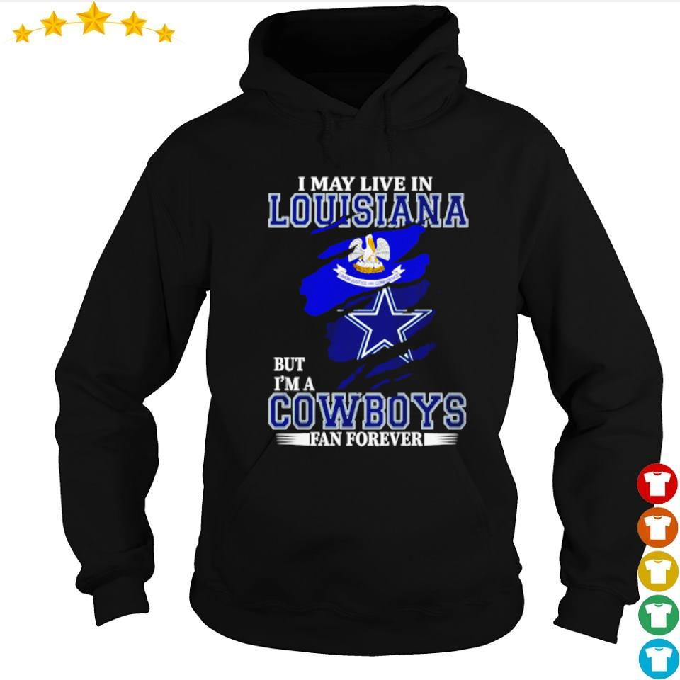 I may live in Louisiana but I'm a Dallas Cowboys fan forever s 2
