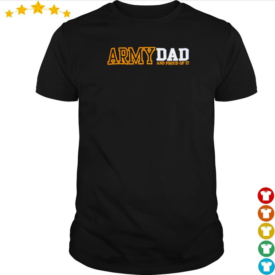 Army dad and proud of it shirt