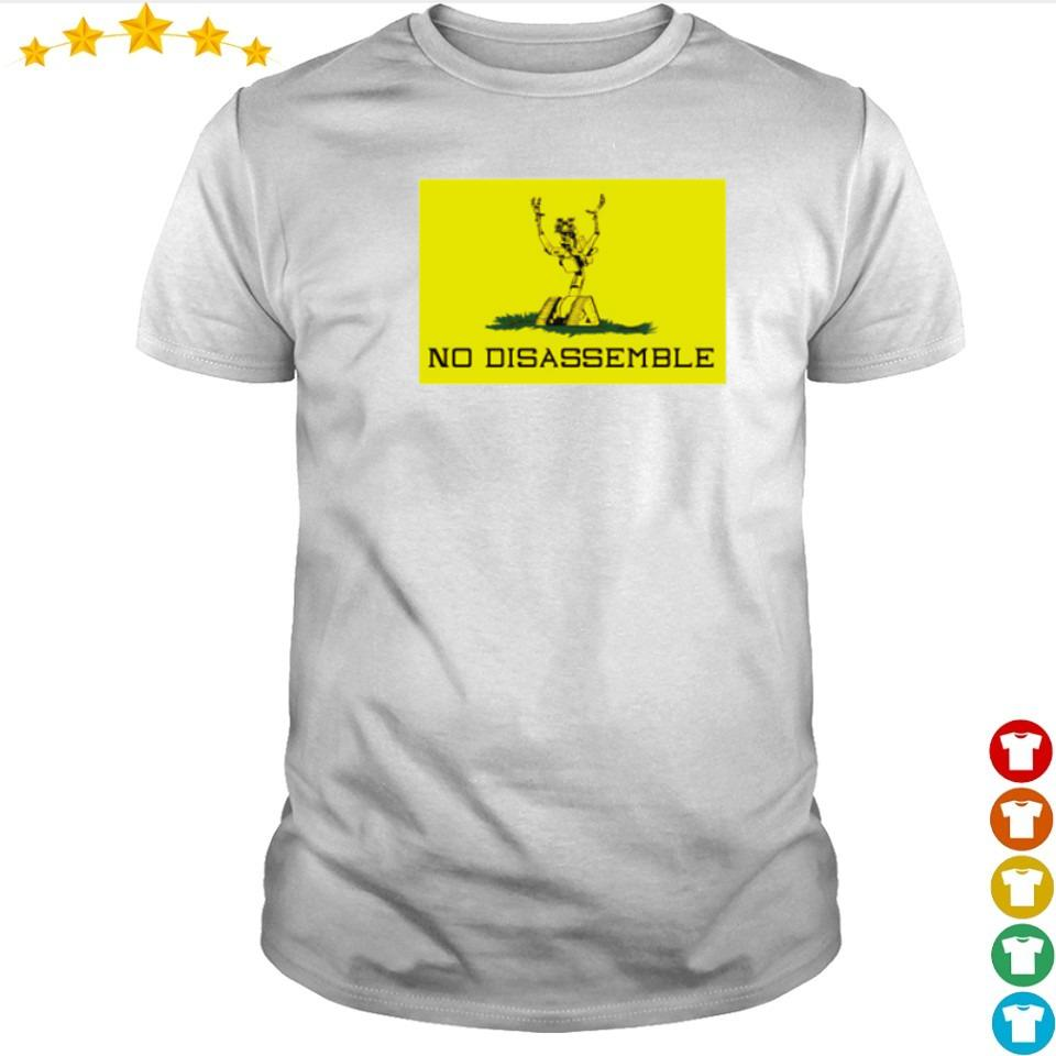 Awesome No Disassemble shirt