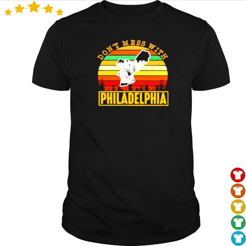 Don't mess with Philadelphia vintage shirt