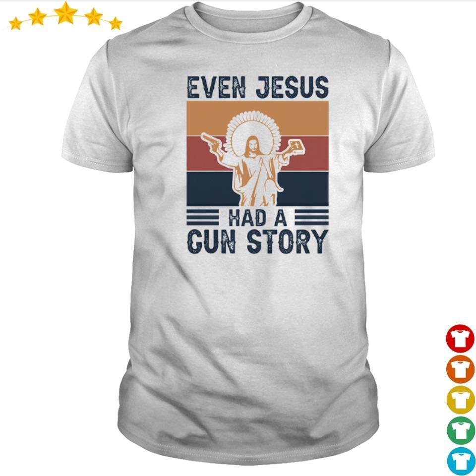 Even Jesus had a gun story vintage shirt