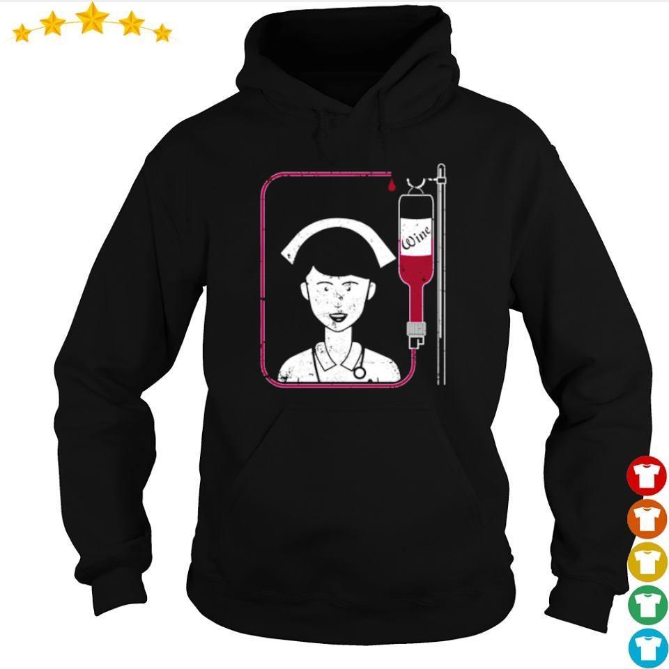 Funny Nurse Wine Iv Unique Nurse Gifts Wine s hoodie