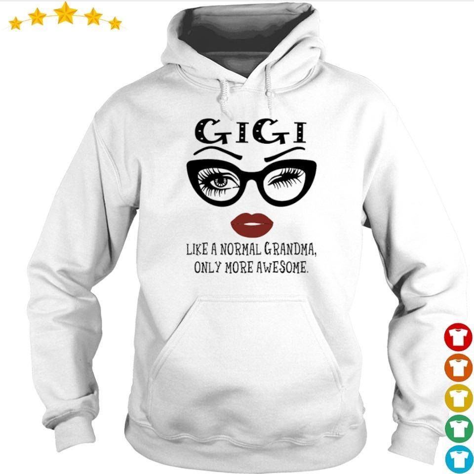 Gigi like a normal grandma only more awesome s hoodie