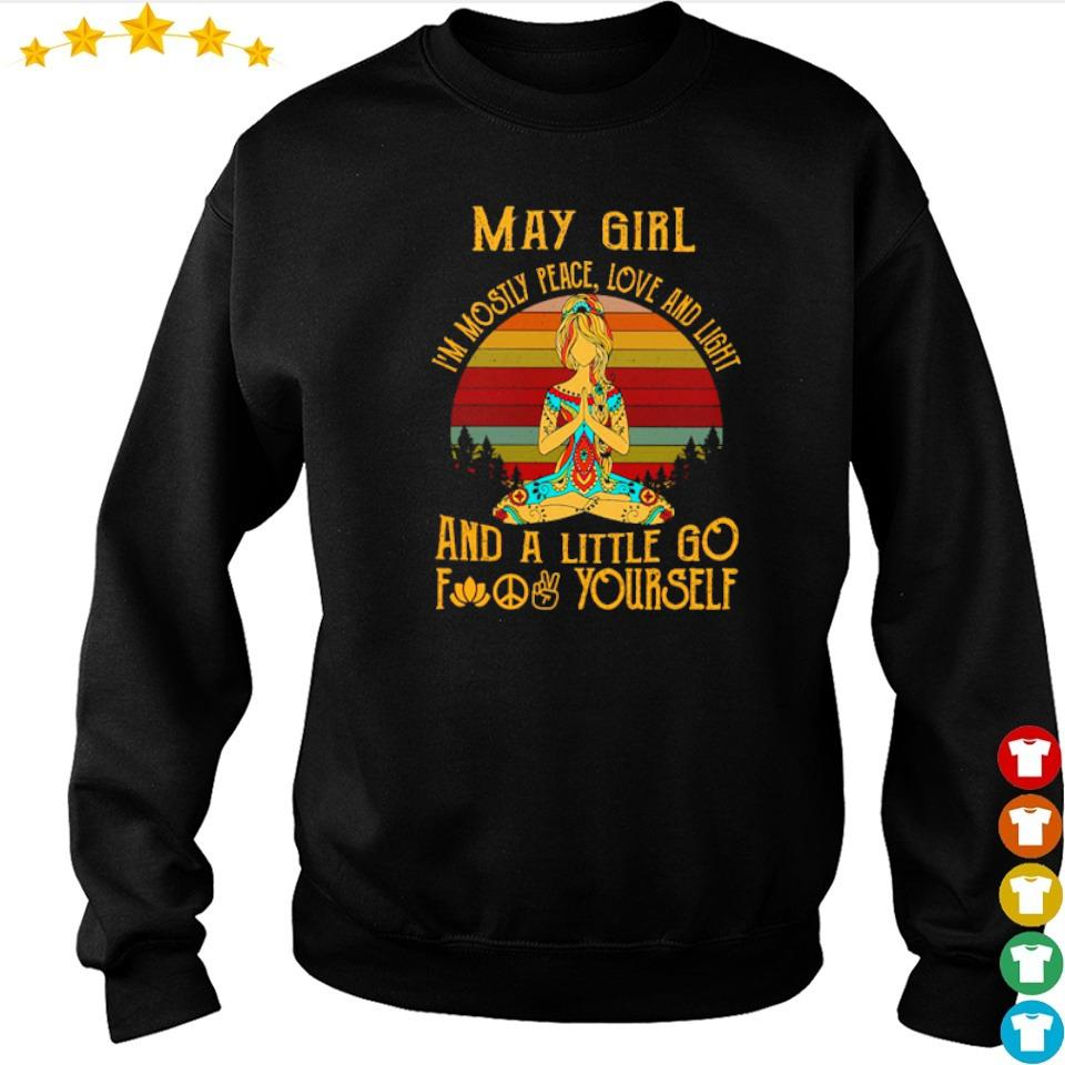May girl I'm mostly peace love and light and a little go fuck yourself s sweater