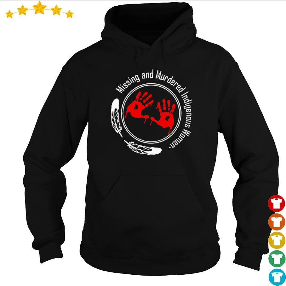Missing and Murdered indigenous woman s hoodie