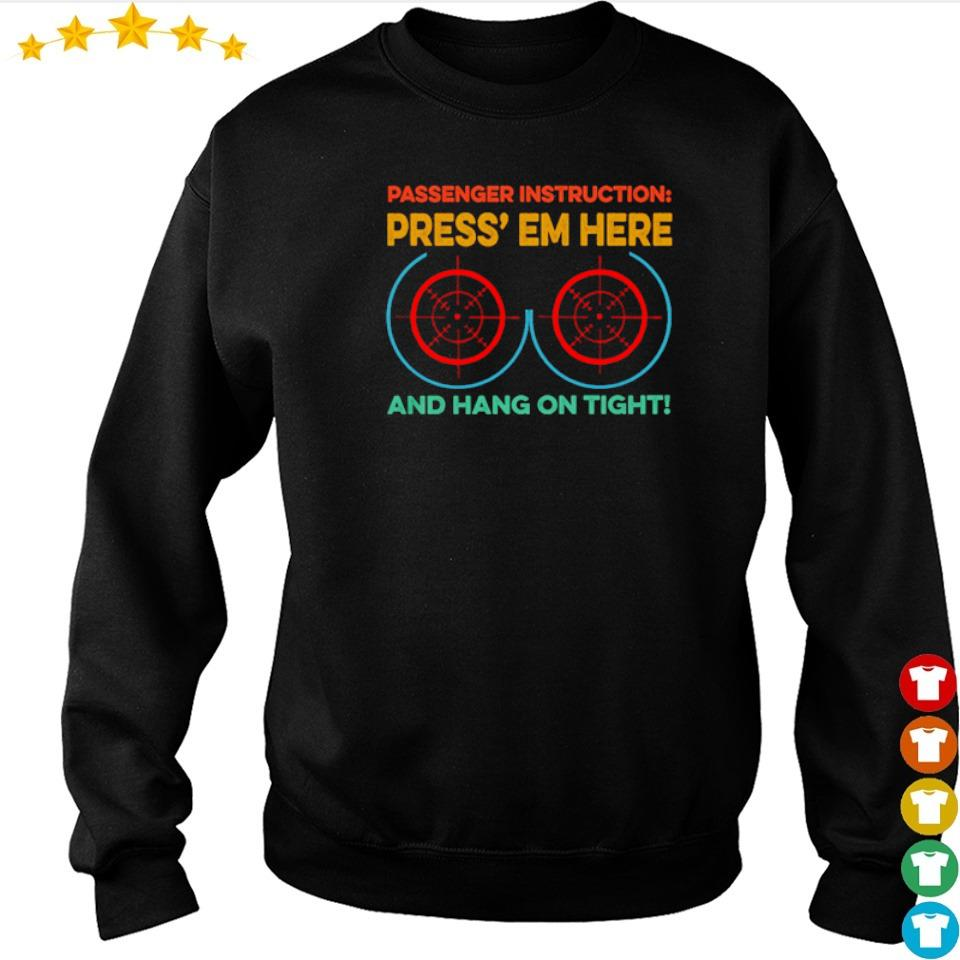Passgenger instruction press' em here and hang on tight s sweater