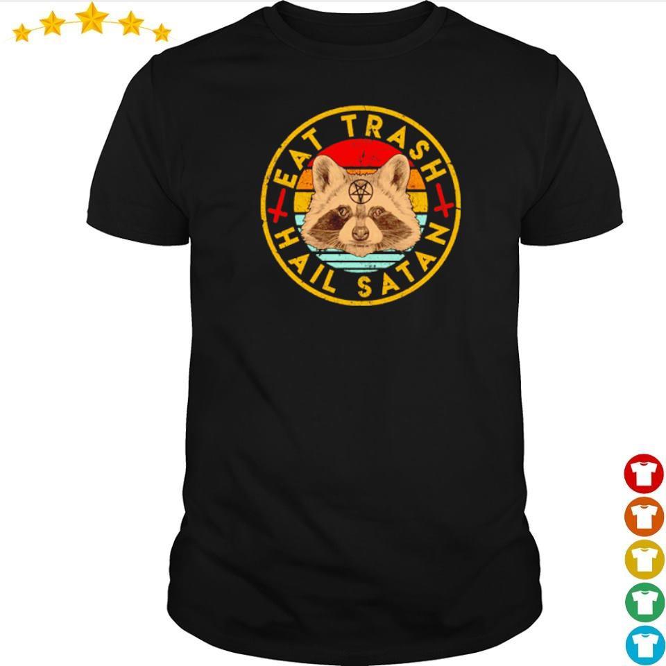 Racoons Eat trash and hail Satan vintage shirt