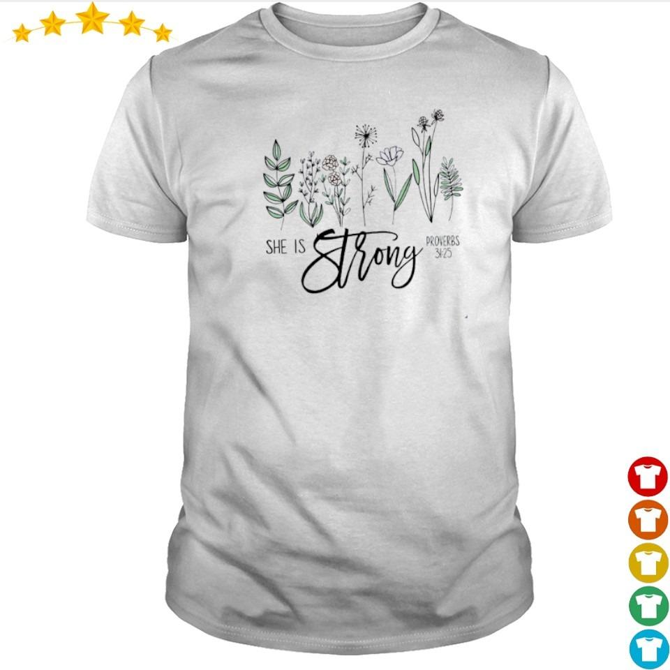 She is strong proverbs 31 25 shirt