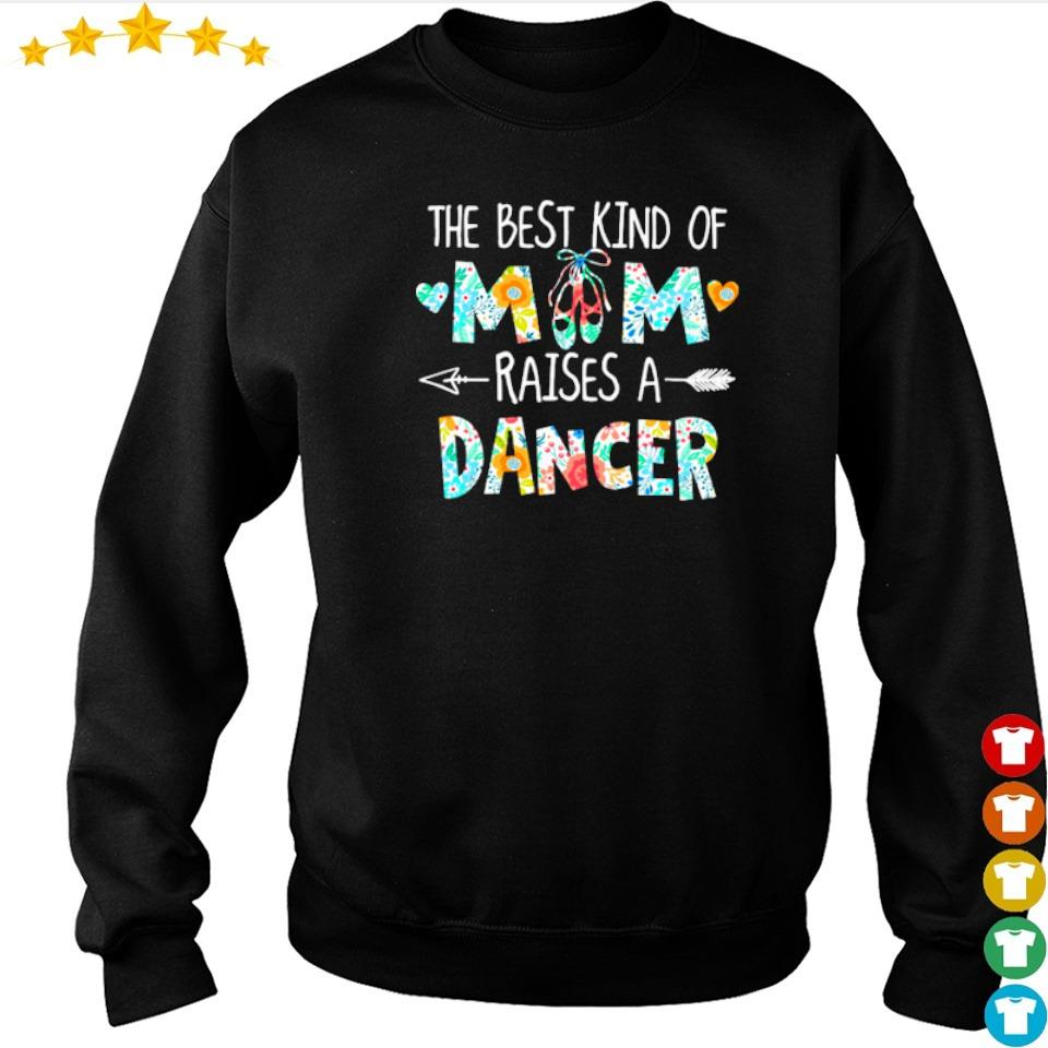 The best kind of mom raises an Dancer s sweater