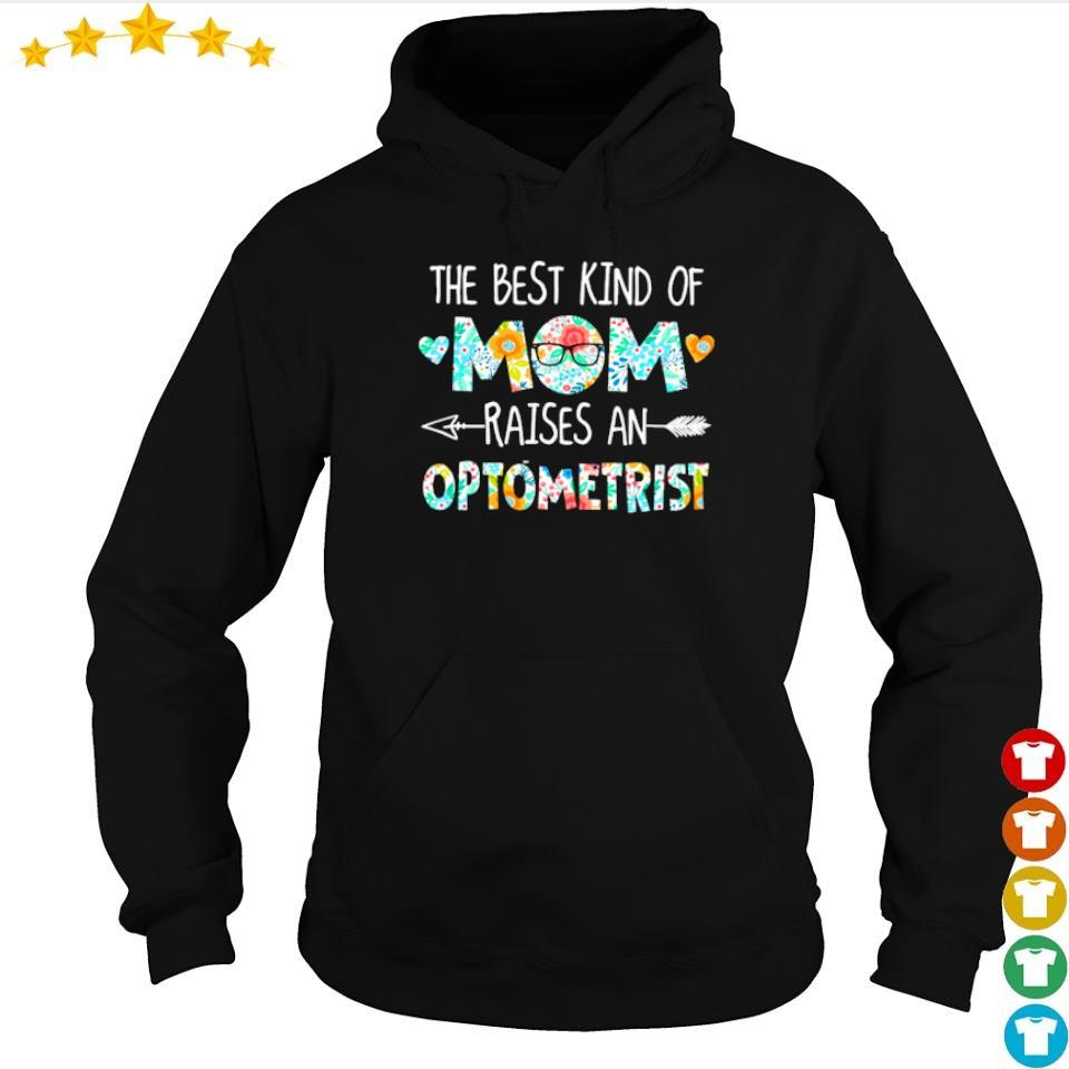 The best kind of mom raises an Optometrist s hoodie