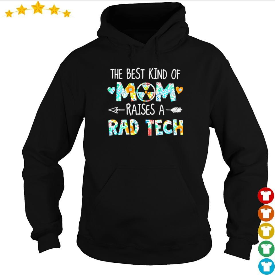 The best kind of mom raises an Rad Tech s hoodie