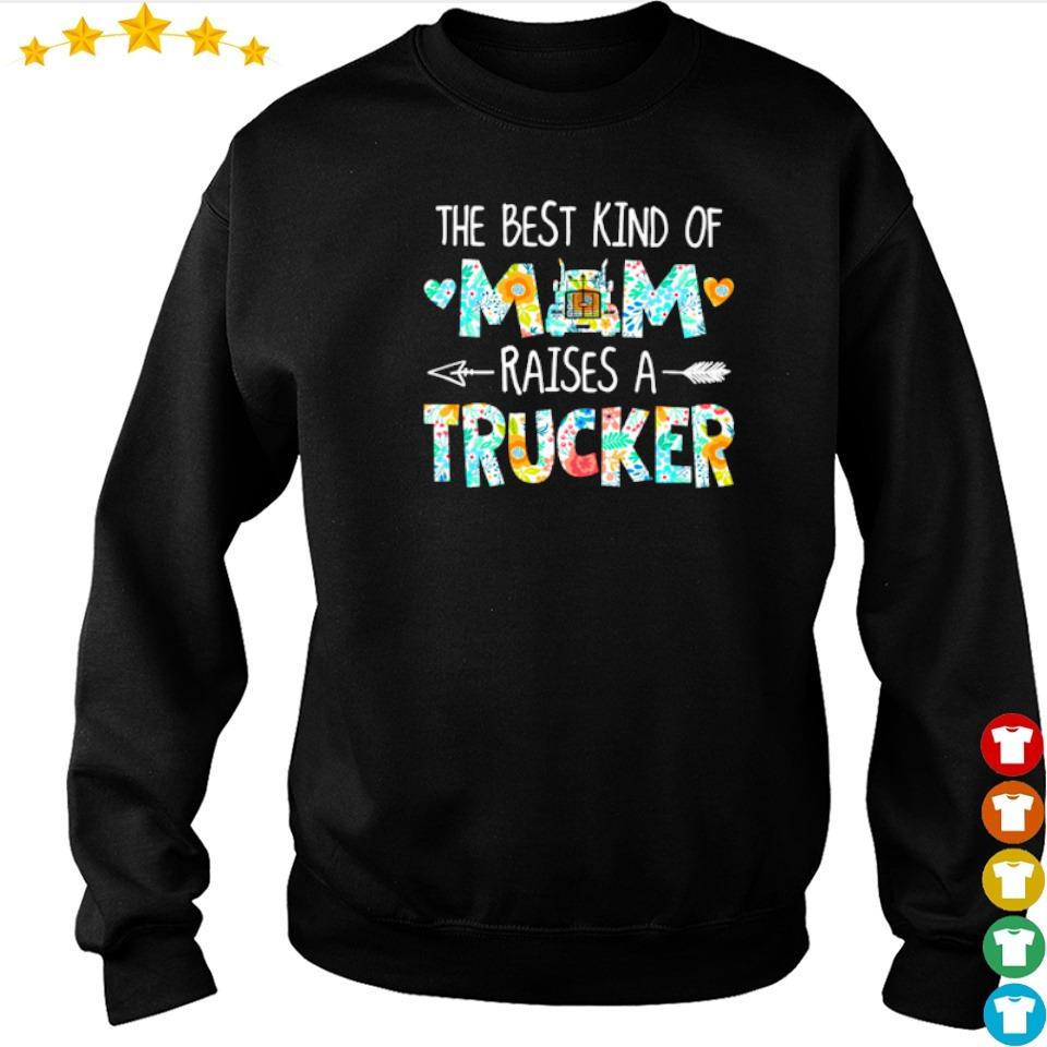 The best kind of mom raises an Trucker s sweater