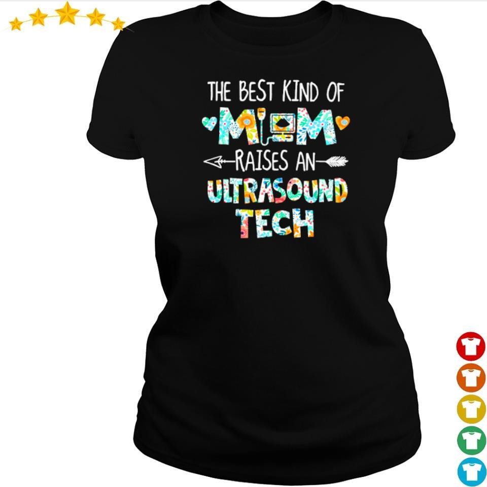 The best kind of mom raises an Ultrasound Tech s ladies tee