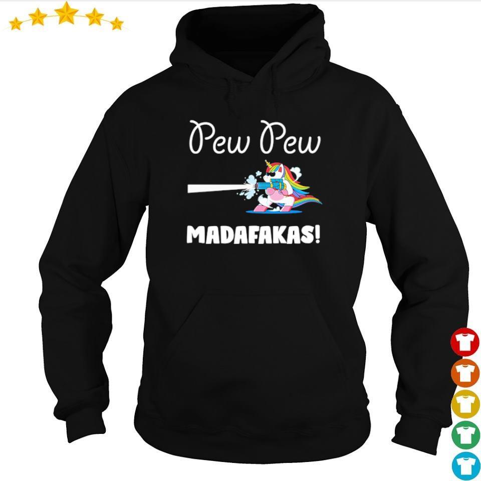 Unicorn pew pew madafakas s hoodie