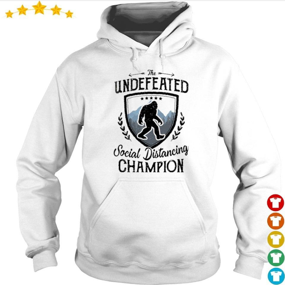 Big Foot the undefeated social distancing Champion s hoodie