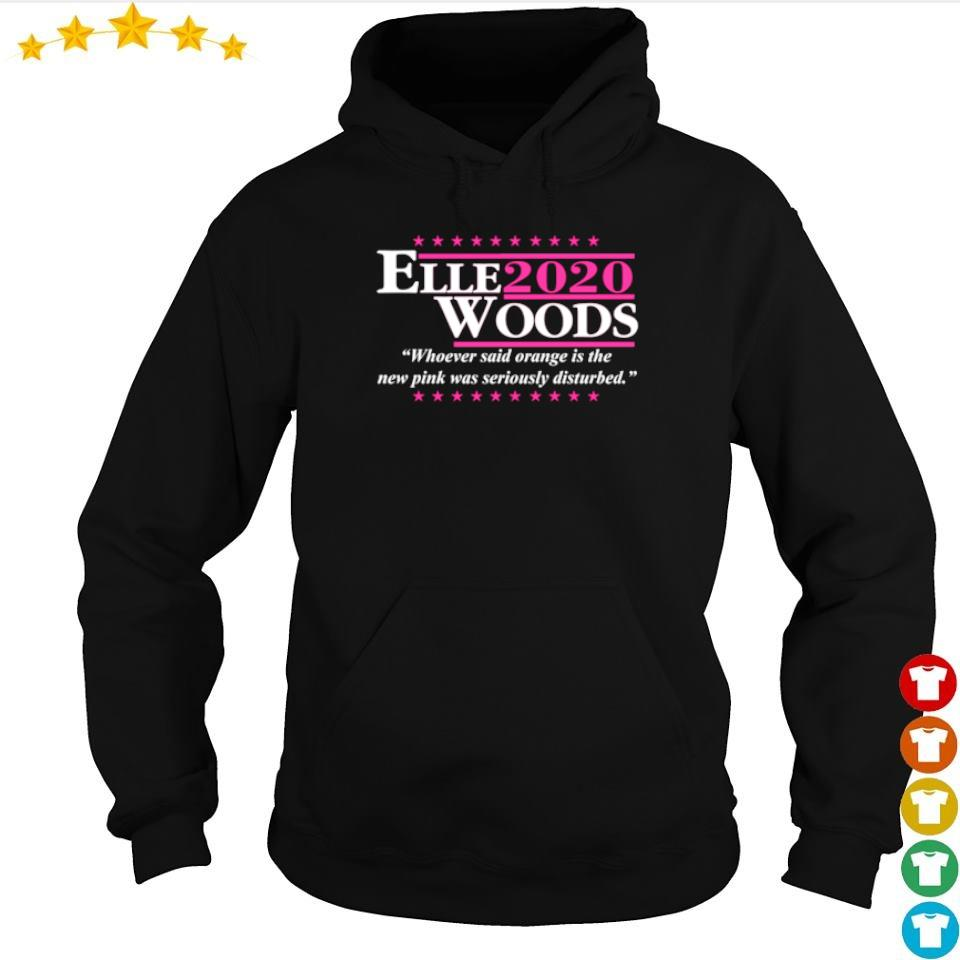 Elle Woods 2020 whoever said orange is the new pink was seriously disturbed s hoodie