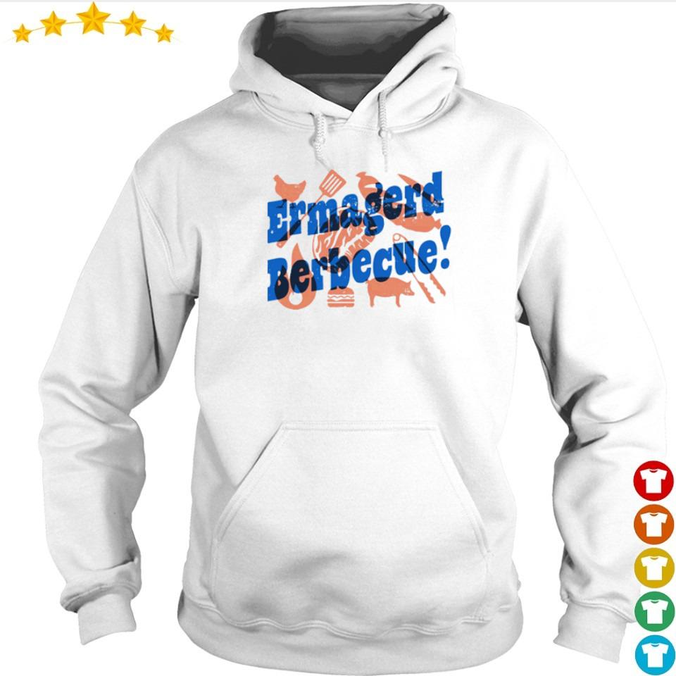 Ermagerd berbecue funny BBQ s hoodie