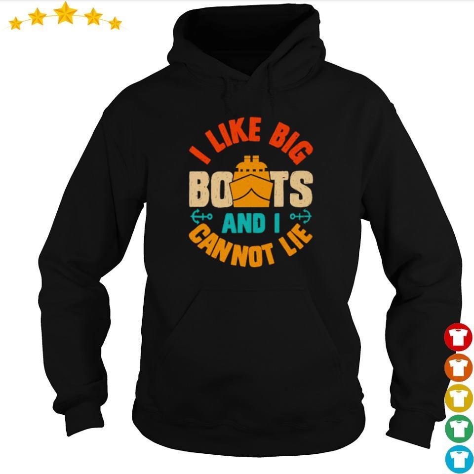 I like big boots and I cannot lie s hoodie