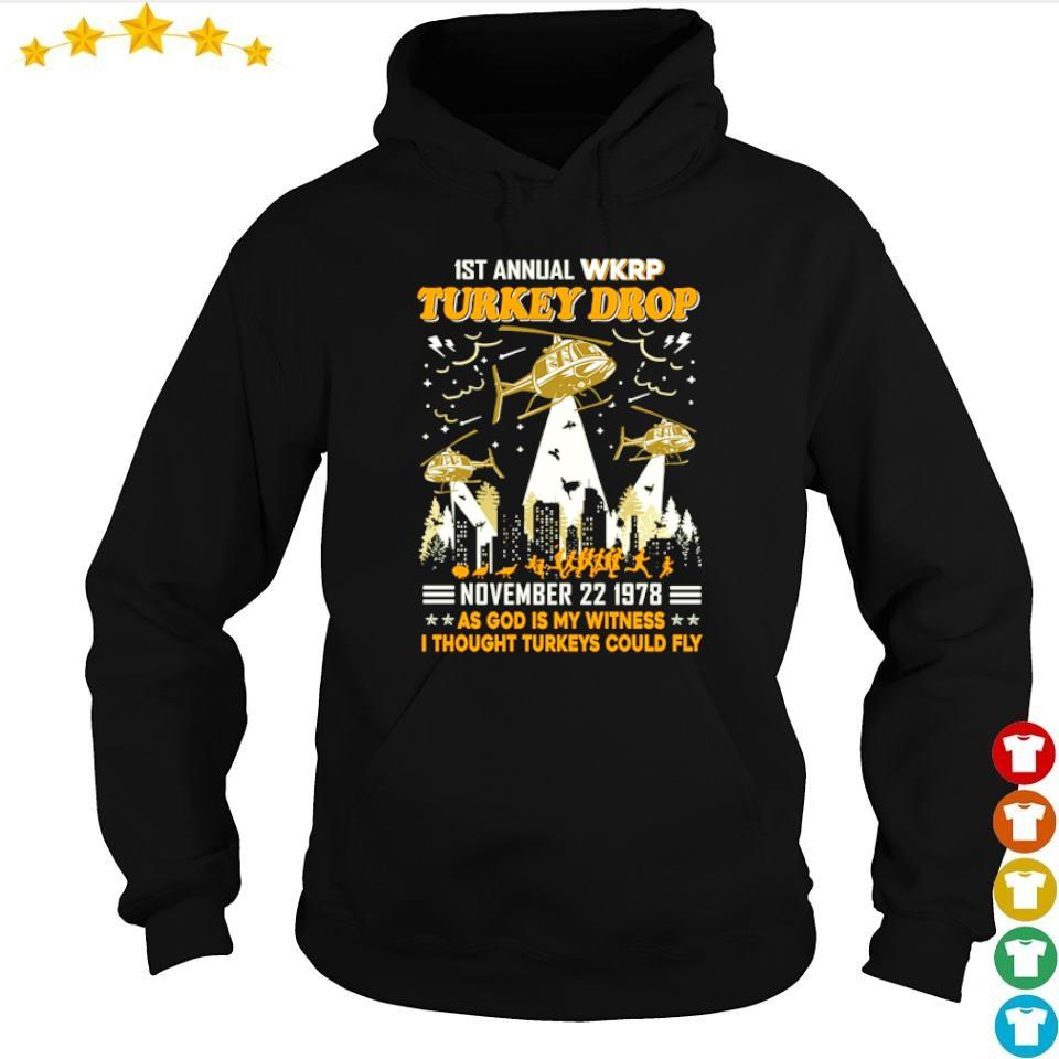 IST Aniual WKRP Turkey drop november 22 1978 as God is my witness I thought turkeys could fly s hoodie