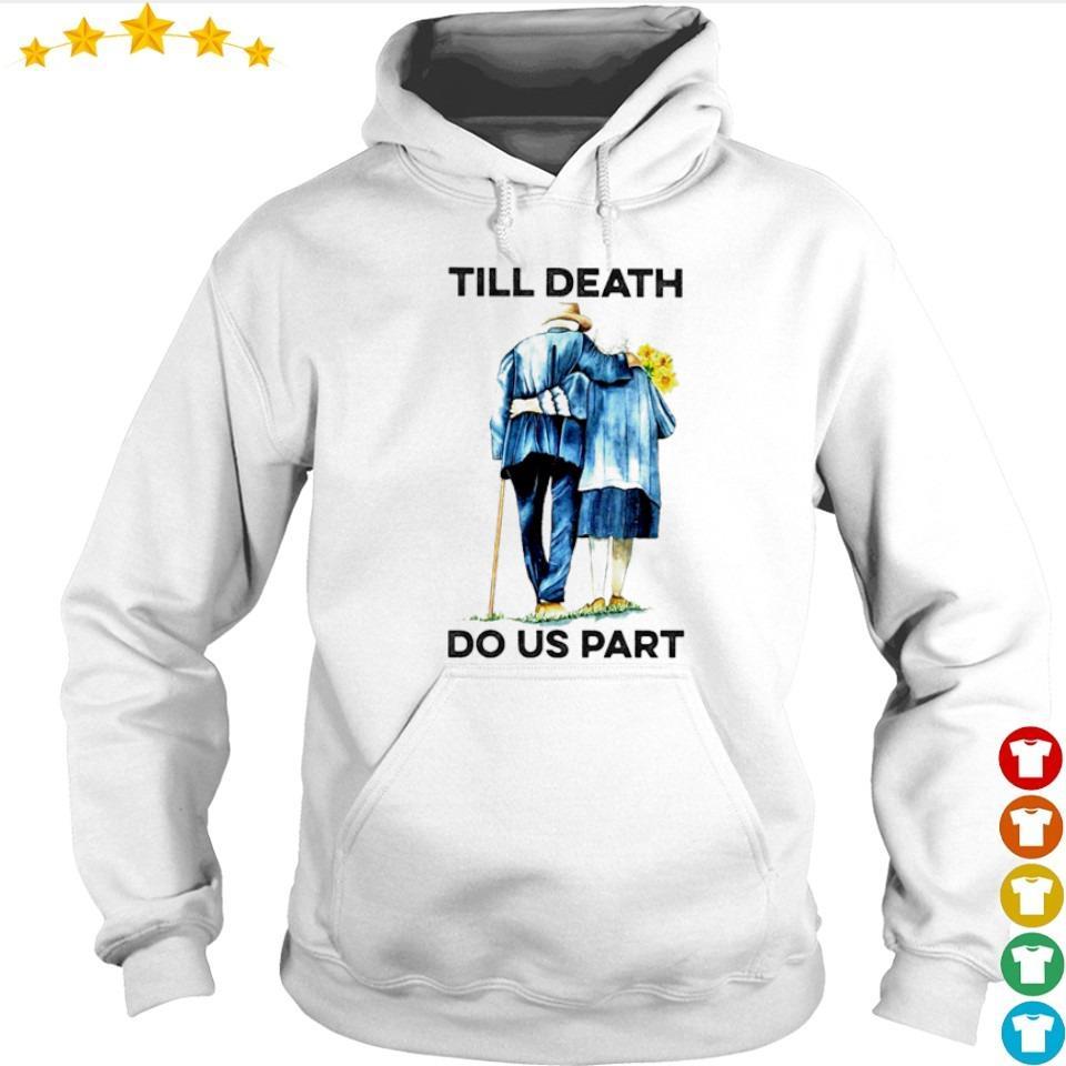 Love til death do us part s hoodie