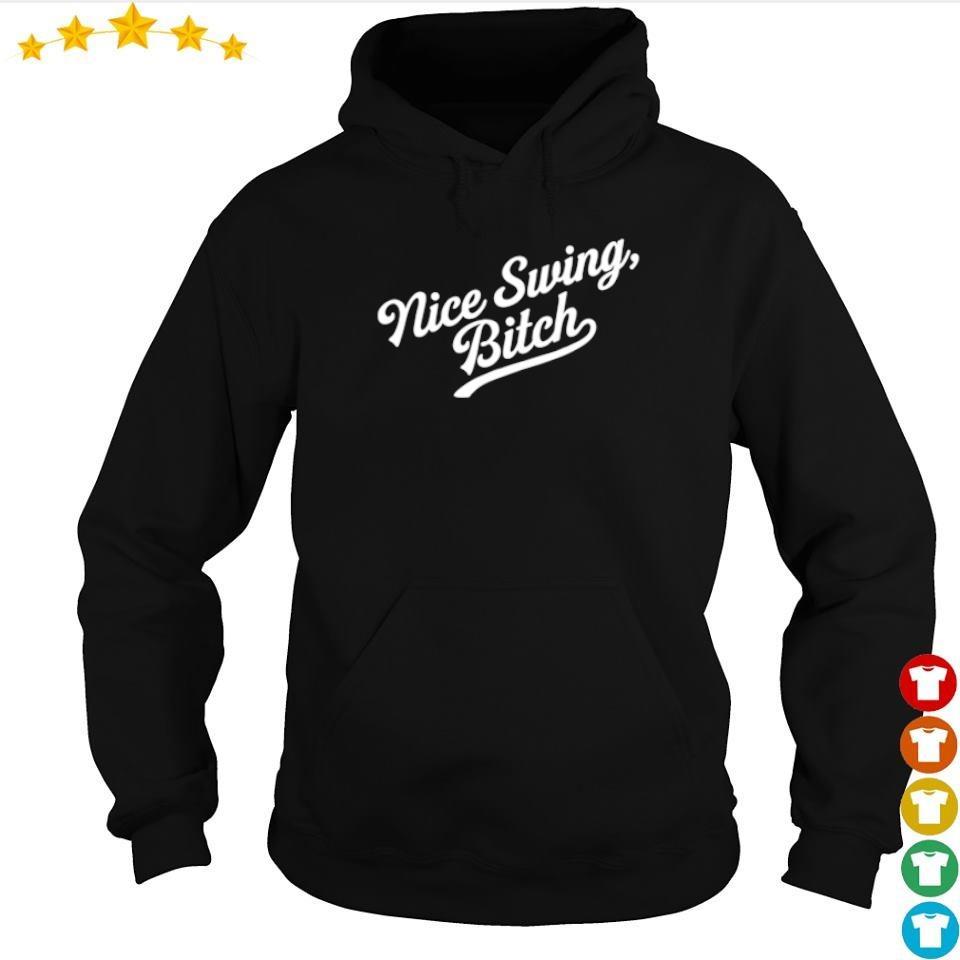 Nice Swing Bitch Joe Kelly s hoodie