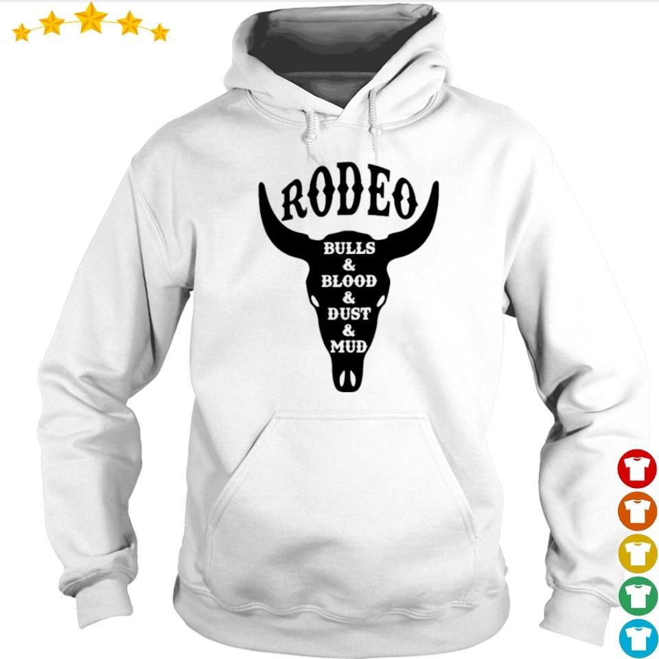 Rodeo bulls and blood and dust and mud s hoodie