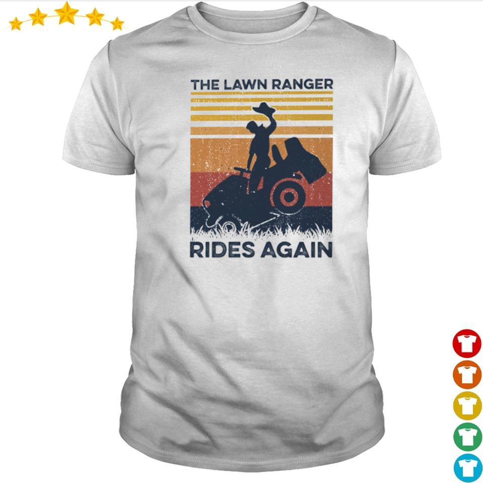 The lawn ranger rides again vintage shirt