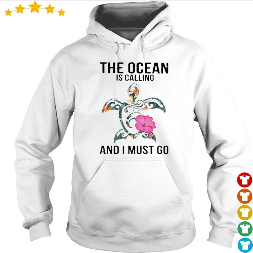 The ocean is calling and I must go s hoodie