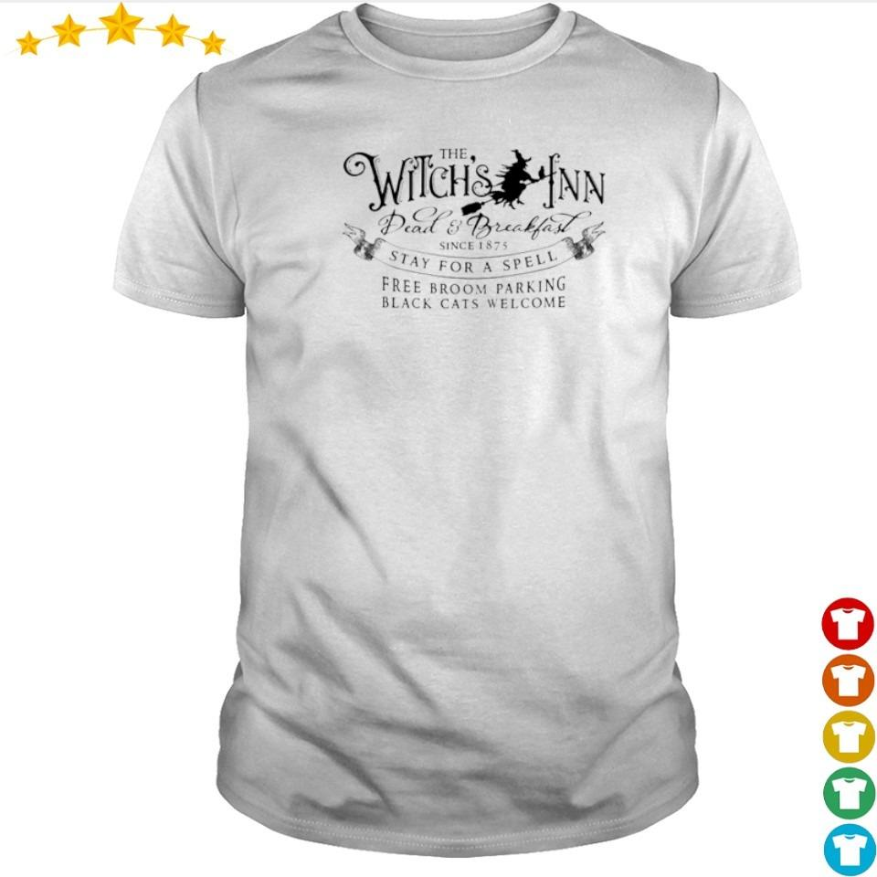 The Witch's Fnn Dead and Breakfast since 1875 stay for a spell shirt
