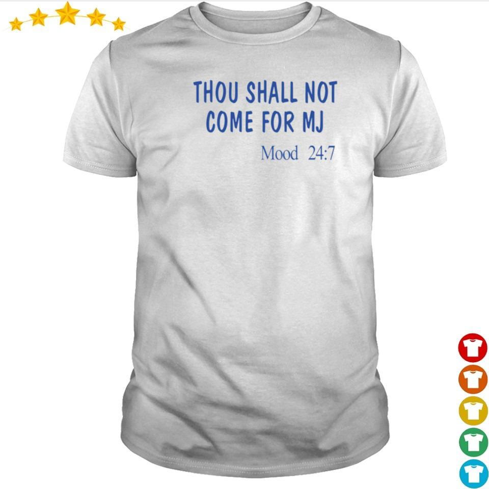 Thou sall not come for MJ Moode 247 shirt